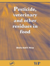 Pesticide, Veterinary and Other Residues in Food